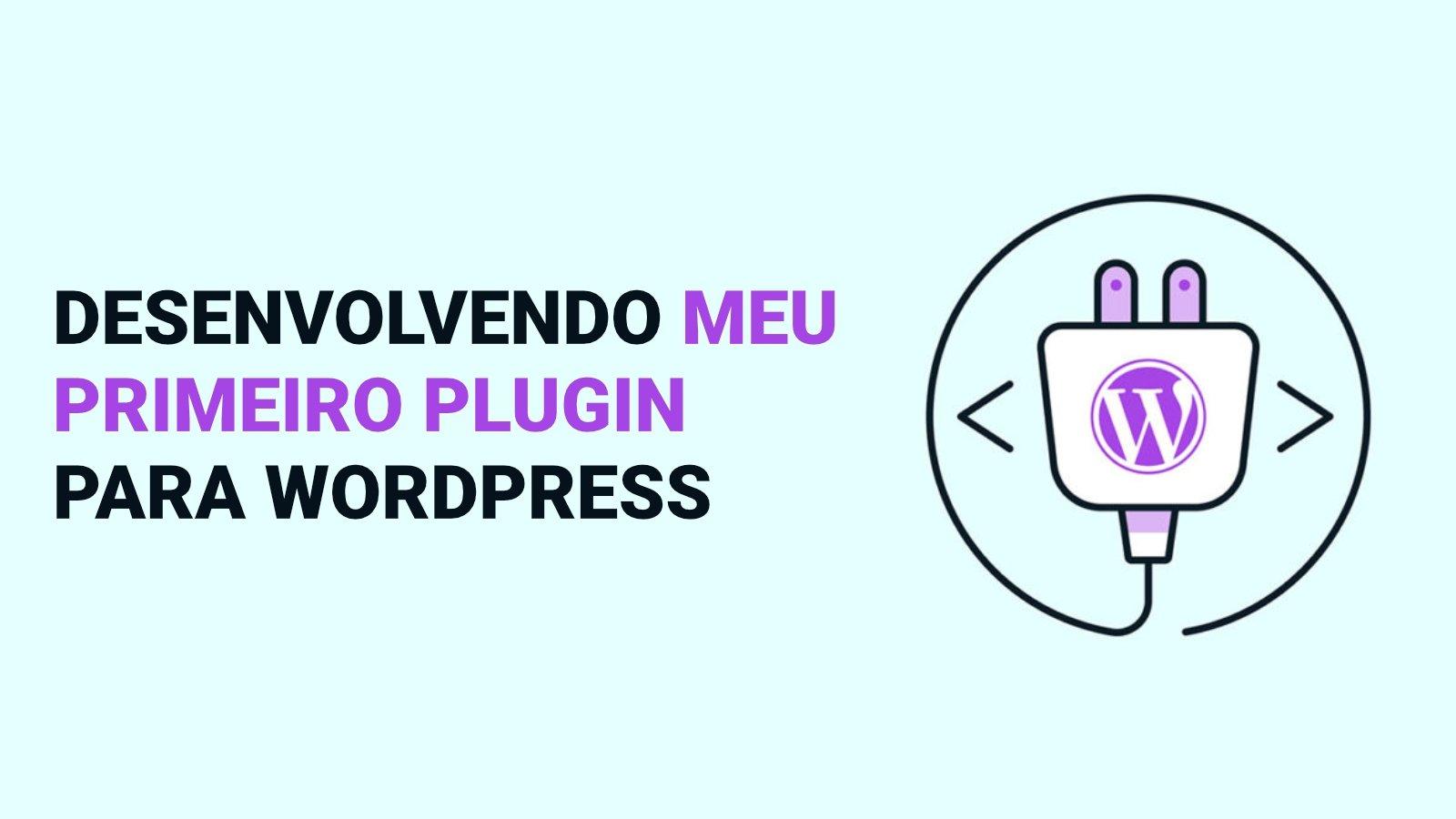 Como criar meu primeiro plugin no WordPress