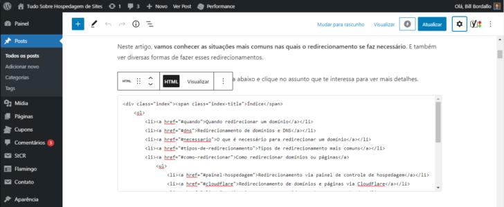 O WordPress possui um editor de códigos HTML disponível entre seus blocos